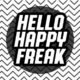 Hello Happy Freak